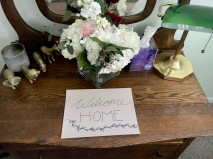 Welcome Home flowers and note from my family